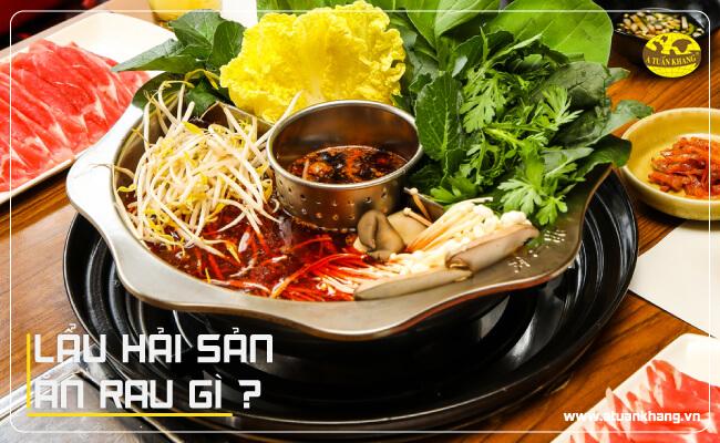 Lẩu hải sản ăn rau gì là phù hợp?