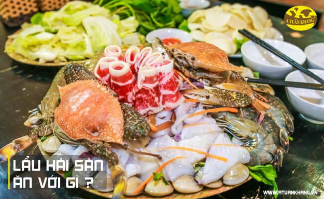 Lẩu hải sản ăn với gì?