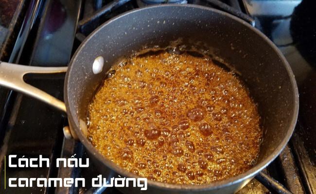 Cách nấu caramen đường